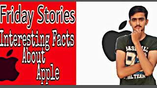 #FridayStories Episode 3 | 5 Interesting Facts about Apple