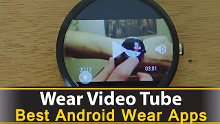 Wear Video Tube - Best Android Wear Apps Series(Wear Video Tube is a free Android Wear app that allows you to play youtube videos on your android wear smart watch. You can also cast your youtube videos ..., 2015-07-24T00:01:01.000Z)