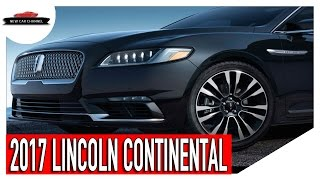 REVIEW NEW CAR: 2017 LINCOLN CONTINENTAL - FIRST DRIVE