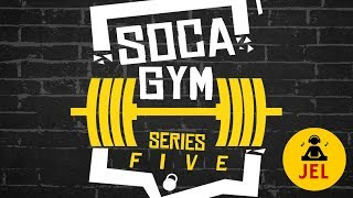 "Gambar cover SOCA GYM SERIES 5 | (Mixed By DJ JEL) ""Soca Gym Mix"""