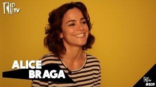 Alice Braga - TripTV #39