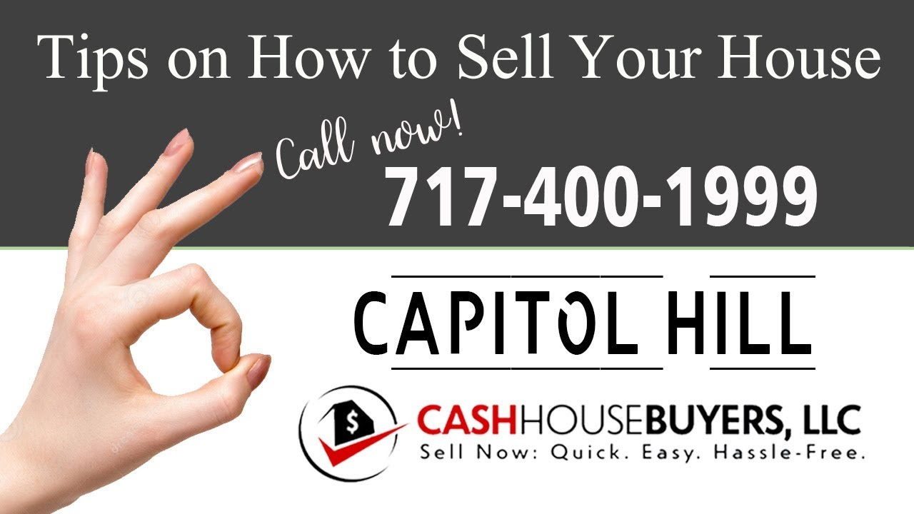 Tips Sell House Fast  Capitol Hill Washington DC Call 7174001999 We Buy Houses