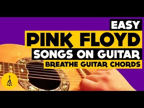 Easy Pink Floyd Songs On Guitar | Breathe Guitar Chords - YouTube