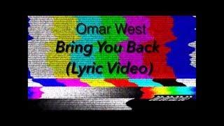 Omar West - Bring You Back (Lyric Video)