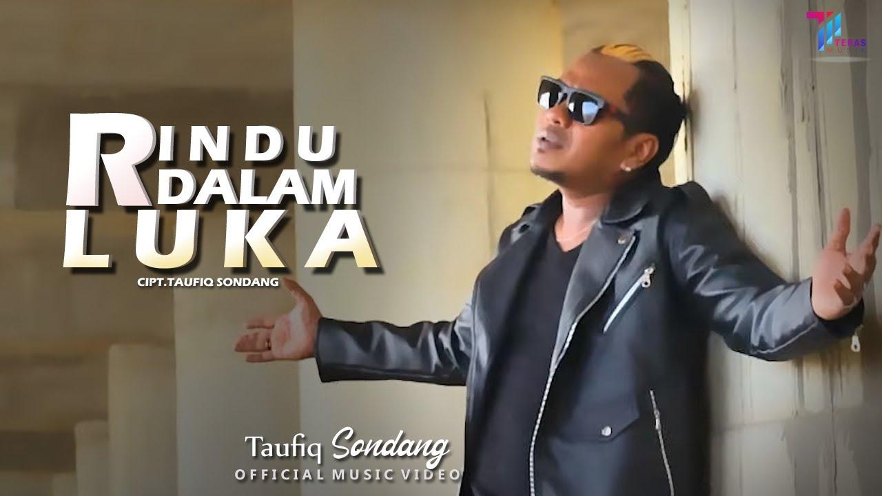 Lagu Terbaru 2021  | Taufiq Sondang  -  RINDU DALAM LUKA (Official Music Video)