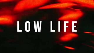 Future - Low Life ft. The Weeknd  1 min