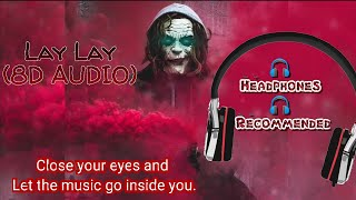 Lay Lay (8D AUDIO) - Orheyn Suicide Squad 360 AUDIO [HEADPHONES🎧RECOMMENDED]