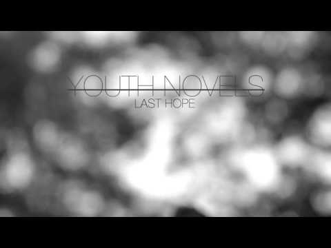 Youth Novels - Last Hope (Intro)