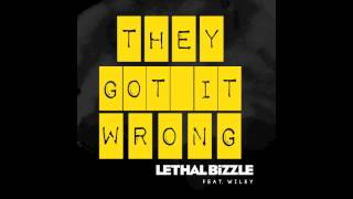 Lethal Bizzle feat. Wiley - They Got It Wrong (AUDIO) *OUT NOW*