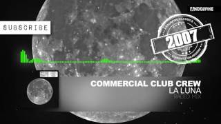 Baixar Commercial Club Crew - La Luna (Radio Mix)
