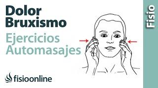 Bruxismo - Dolor y tensión de la mandíbula - Tratamiento con ejercicios, automasajes y estiramientos