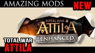 Total War: Attila - Tons of Awesome Mods!