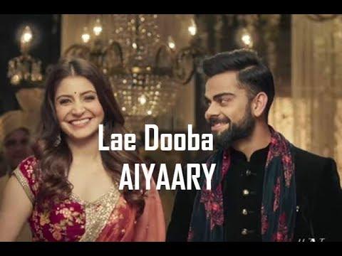 Virat And Anushka Romance ( Lae Dooba) | Siddhart