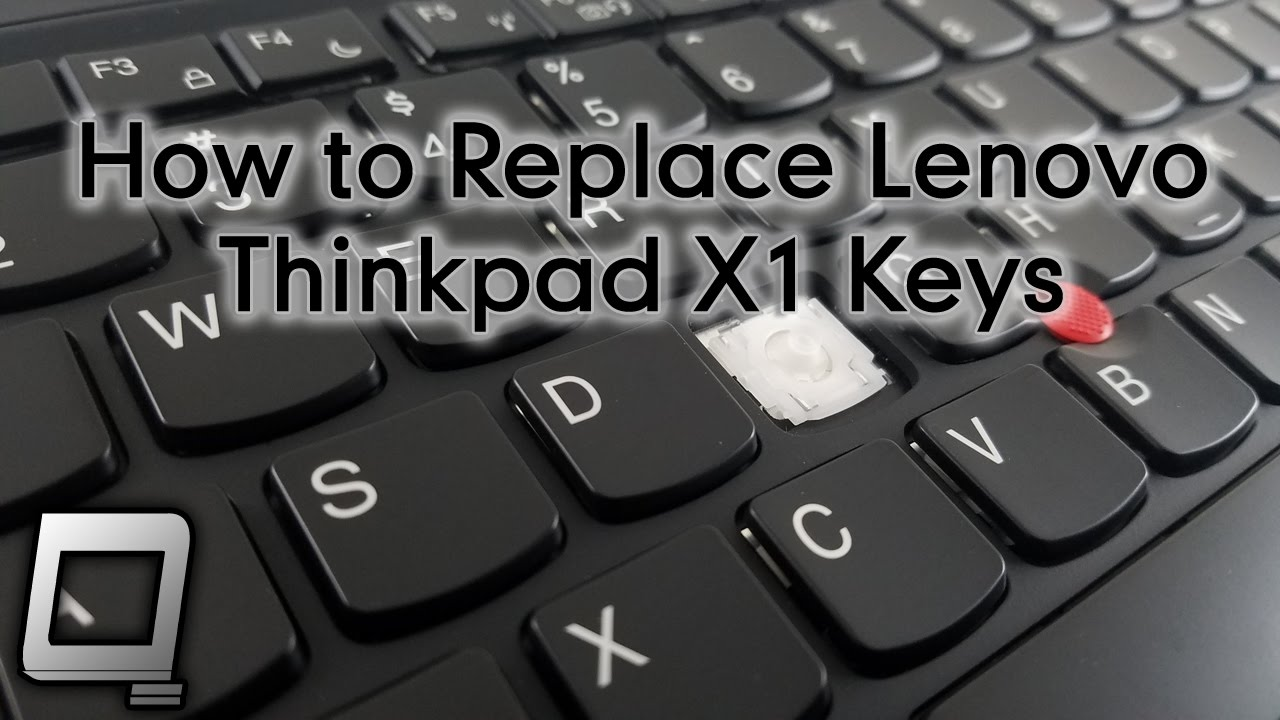 How to Replace Lenovo Thinkpad X1 Keys