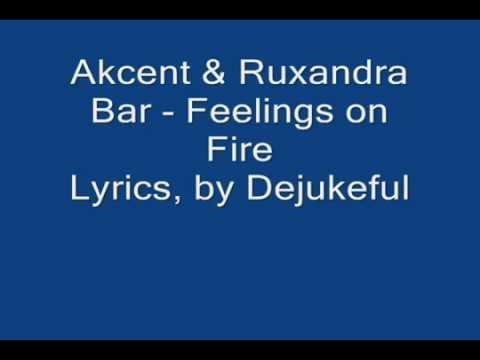 Akcent & Ruxandra Bar - Feelings On Fire Lyrics