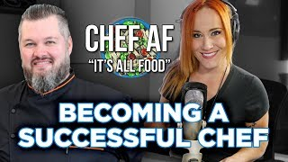 Becoming a Successful Chef w/ Chef Richard Hales | Chef AF Podcast