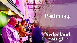 Nederland Zingt: Psalm 134