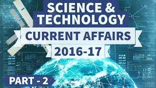 Science and Technology - 2016 + 2017 Current Affairs - Part 2 - UPSC/IAS