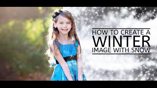 How To Create A Winter Image with Snow in Photoshop