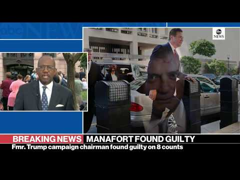 Live Paul Manafort Special Report: Found guilty on 8 counts in fraud trial