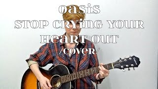 Oasis - Stop Crying Your Heart Out (cover)