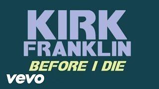 Kirk Franklin - Before I Die