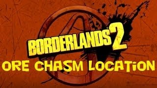 Borderlands 2 Ore Chasm location