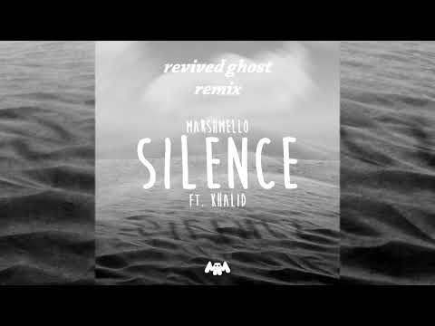 Marshmello ft. Khalid - Silence (revived ghost remix)
