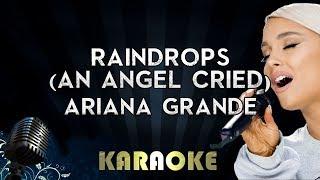 Raindrops (An angel cried) - Ariana Grande | Karaoke Lyrics Sing Along