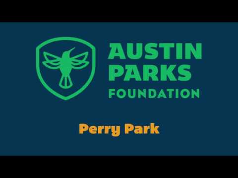 Welcome To Perry Park - Austin Parks Foundation