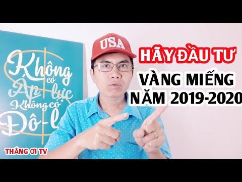 TẠI SAO NÊN ĐẦU TƯ VÀNG NĂM 2019-2020