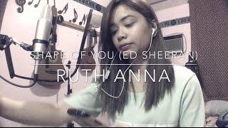 Shape Of You (Ed Sheeran) Cover - Ruth Anna