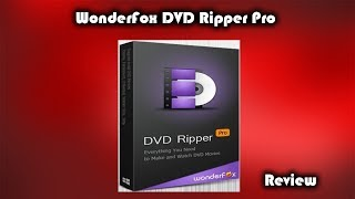 WonderFox DVD Ripper Pro Review - RIP your DVDs to any format with Ease!