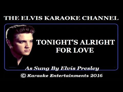 Elvis Presley At The Movies Karaoke Tonights All Right For Love