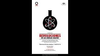 2o Enc LPES-Tiempos de Revoluciones. Revoluc en las cienc exactas. 1a Part Oct 20, 2017, 16:30h.