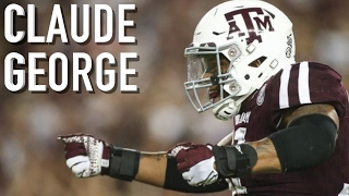 Claude George || Official Texas A&M Highlights