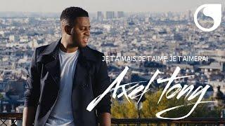 Video Axel Tony - Je t'aimais, je t'aime et je t'aimerai (Official Video) download MP3, 3GP, MP4, WEBM, AVI, FLV Agustus 2017