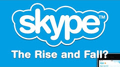 Skype - The Rise and Fall?