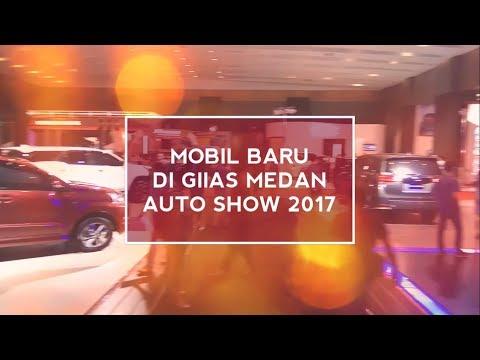 LIVE REPORT : MOBIL BARU DI GIIAS MEDAN AUTO SHOW 2017