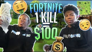 1 KILL= 100 DOLLARS ON FORTNITE w/ MY 14 YEAR OLD SISTER! *She Finessed Me*