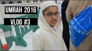 *UMRAH 2016* VLOG #3 (HD)