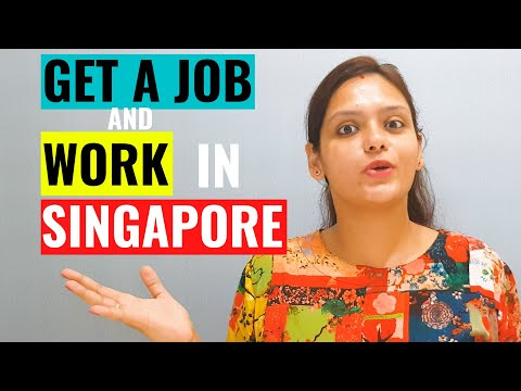 How to Get a Job & work in Singapore? Know all about Singapore Jobs and Job Search