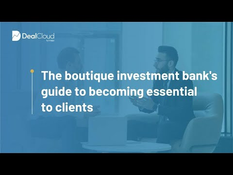 The Boutique Investment Bank's Guide to Becoming Essential to Clients