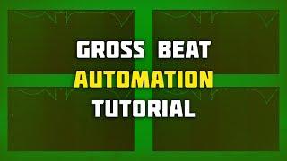 gross Beat Automation Tutorial  (Gross Beat Tutorial)