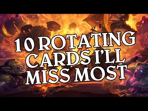 The 10 Cards I'll Miss Most With Standard Rotation - Hearthstone
