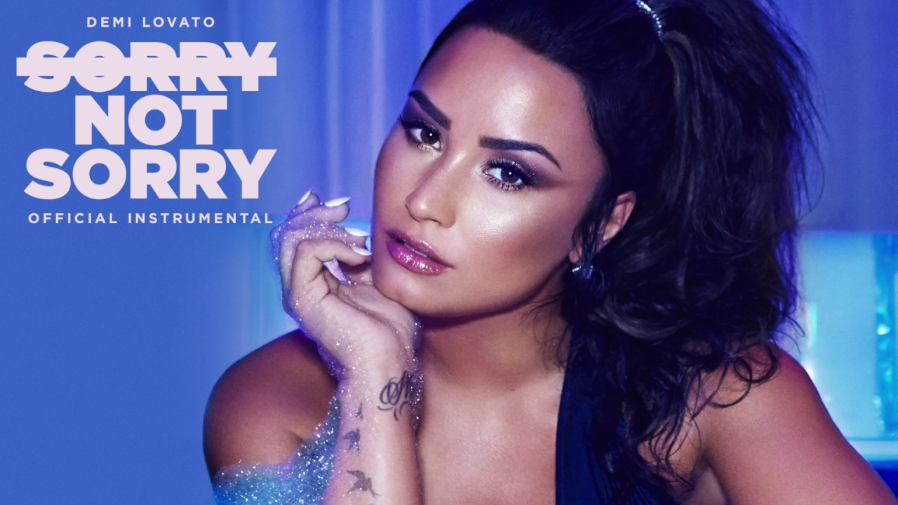 Demi Lovato Sorry Not Sorry Official Instrumental