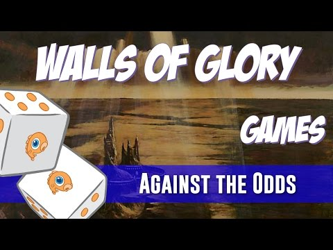 Against the Odds: Walls of Glory (Games)