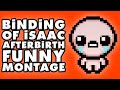 The Binding of Isaac Afterbirth Funny Montage!