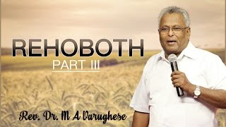 REHOBOTH Part III - Rev. Dr. M A Varughese