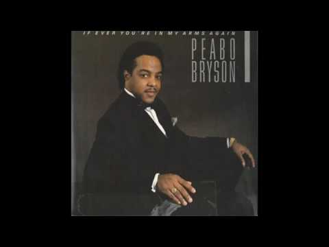 Peabo Bryson   If Ever You're In My Arms Again HQ